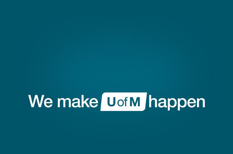 We make UofM happen